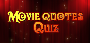 Movie Quotes Quiz  - 1 and 2 player
